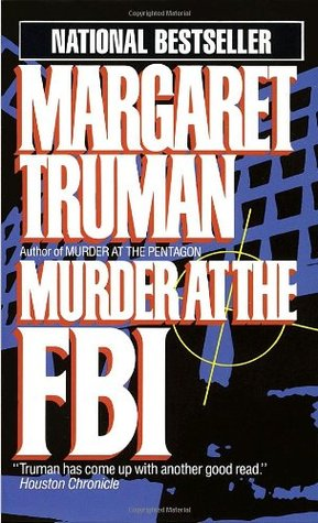 Murder at the FBI (1986) by Margaret Truman
