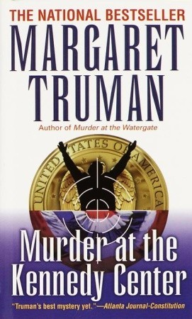 Murder at the Kennedy Center (1990) by Margaret Truman