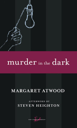 Murder in the Dark: Short Fictions and Prose Poems (1994) by Margaret Atwood