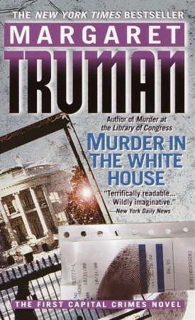 Murder in the White House (2001) by Margaret Truman