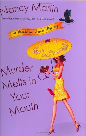 Murder Melts in Your Mouth (2008) by Nancy Martin