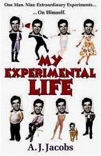 My Experimental Life (2009) by A.J. Jacobs