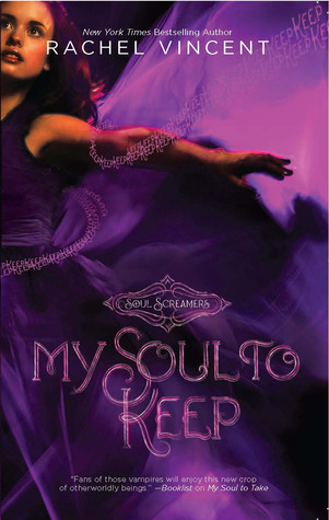 My Soul to Keep (2010) by Rachel Vincent