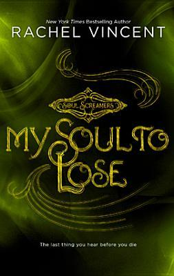 My Soul to Lose (2009) by Rachel Vincent