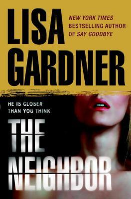 Neighbor (2009) by Lisa Gardner