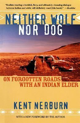Neither Wolf nor Dog: On Forgotten Roads with an Indian Elder (2002)