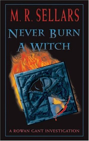 Never Burn a Witch (2001) by M.R. Sellars