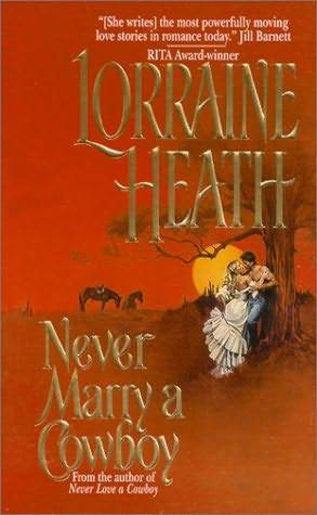 Never Marry a Cowboy (2001) by Lorraine Heath