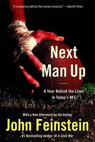 Next Man Up: A Year Behind the Lines in Today's NFL (2006) by John Feinstein