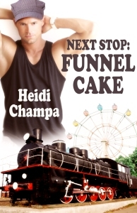 Next Stop: Funnel Cake (2013) by Heidi Champa