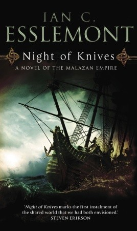 Night of Knives (2007) by Ian C. Esslemont