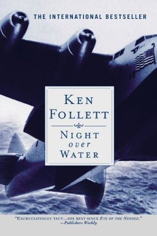 Night Over Water (2004) by Ken Follett