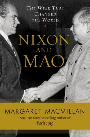 Nixon and Mao: The Week That Changed the World (2007) by Margaret MacMillan
