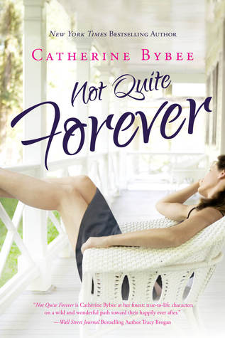 Not Quite Forever (2014) by Catherine Bybee