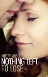 Nothing Left to Lose (2000) by Kirsty Moseley