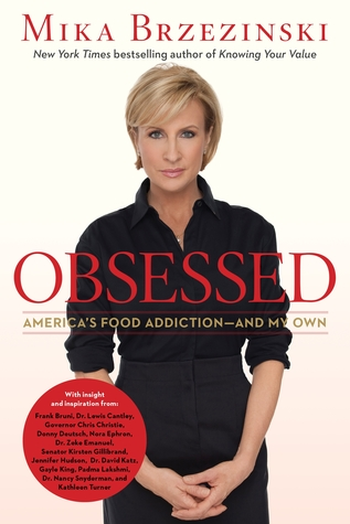 Obsessed: America's Food Addiction - And My Own (2013) by Diane Smith