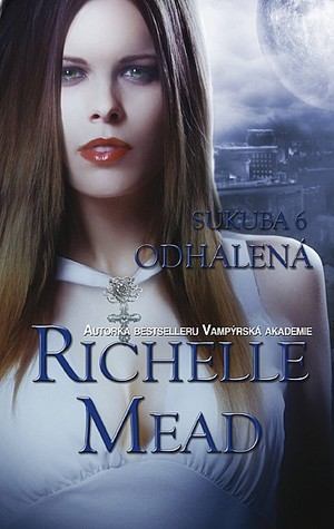 Odhalená (2013) by Richelle Mead