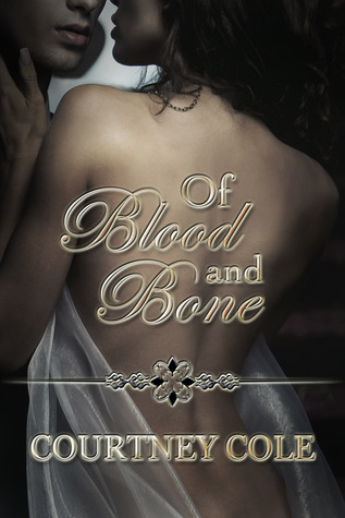 Of Blood and Bone (2012) by Courtney Cole