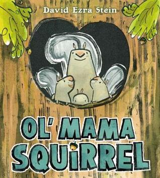 Ol' Mama Squirrel (2013) by David Ezra Stein