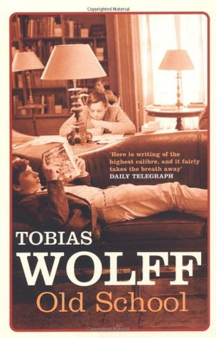 Old School (2005) by Tobias Wolff