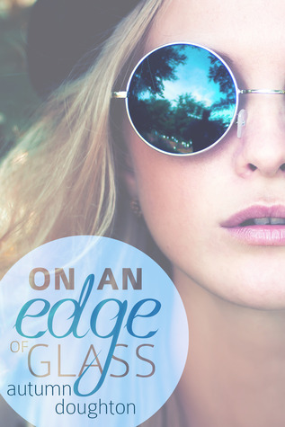 On an Edge of Glass (2013) by Autumn Doughton