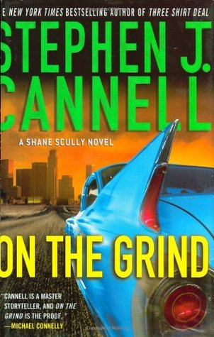 On The Grind (2009) by Stephen J. Cannell