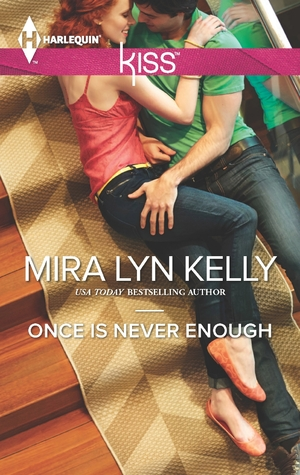 Once is Never Enough (2013) by Mira Lyn Kelly
