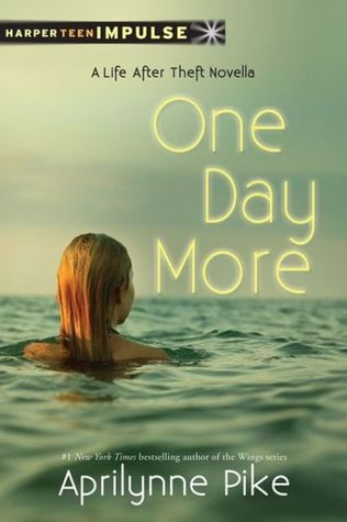 One Day More (2013) by Aprilynne Pike