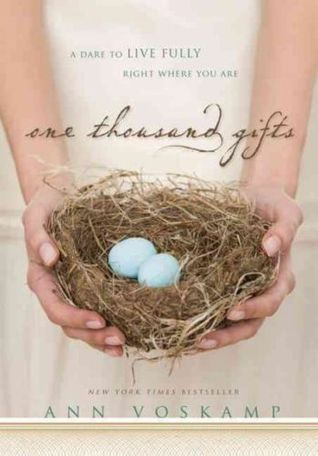 One Thousand Gifts: A Dare to Live Fully Right Where You Are (2011)