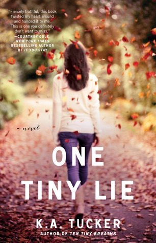 One Tiny Lie (2013) by K.A. Tucker