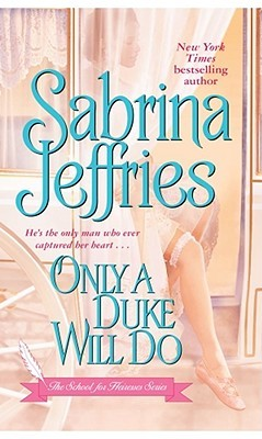 Only a Duke Will Do (2006) by Sabrina Jeffries