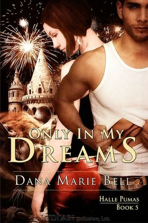 Only in My Dreams (2009) by Dana Marie Bell