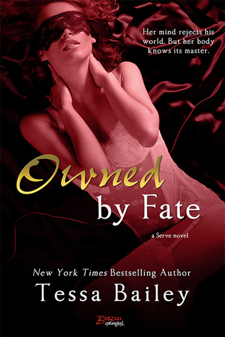 Owned by Fate (2014) by Tessa Bailey