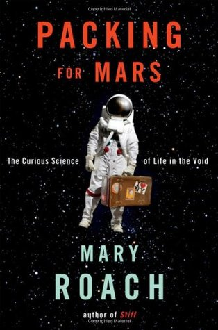Packing for Mars: The Curious Science of Life in the Void (2010)