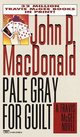 Pale Gray for Guilt (1996) by John D. MacDonald