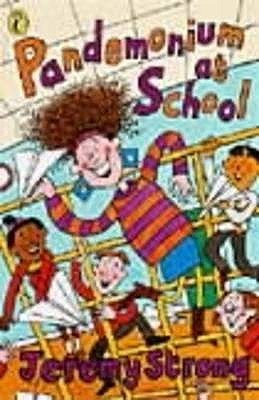 Pandemonium At School (2005) by Jeremy Strong