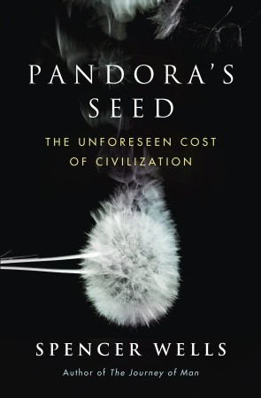 Pandora's Seed: The Unforeseen Cost of Civilization (2010)