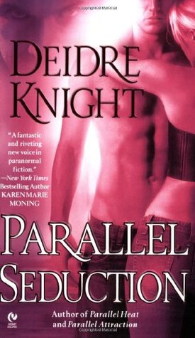 Parallel Seduction (2007) by Deidre Knight