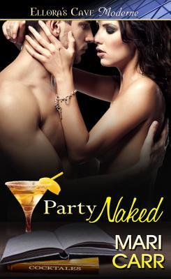 Party Naked (2011) by Mari Carr