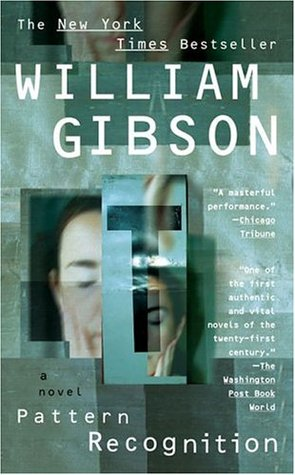 Pattern Recognition (2005) by William Gibson