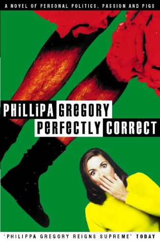 Perfectly Correct (1997) by Philippa Gregory