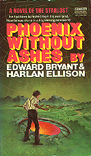 Phoenix Without Ashes (1975) by Harlan Ellison
