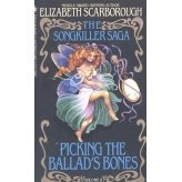 Picking the Ballad's Bones (1991) by Elizabeth Ann Scarborough