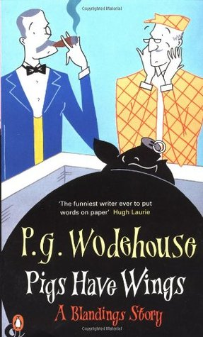 Pigs Have Wings (2000) by P.G. Wodehouse