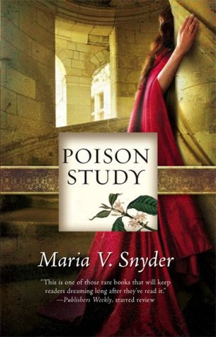 Poison Study (2007) by Maria V. Snyder