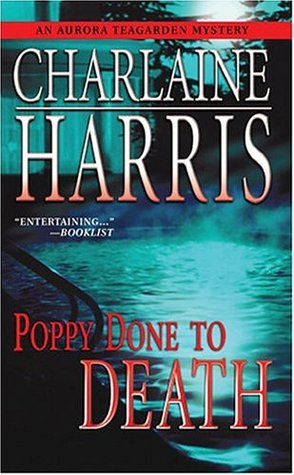 Poppy Done to Death (2004) by Charlaine Harris