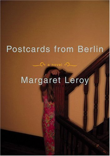 Postcards from Berlin (2009) by Margaret Leroy