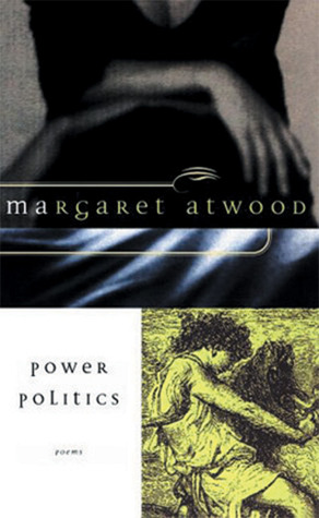 Power Politics: Poems (1996) by Margaret Atwood