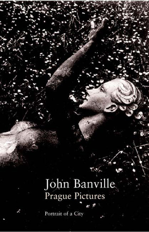 Prague Pictures: A Portrait of the City (2003) by John Banville