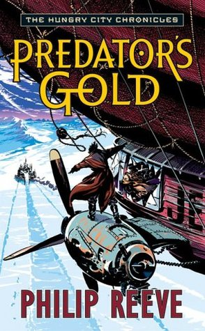 Predator's Gold (2006) by Philip Reeve